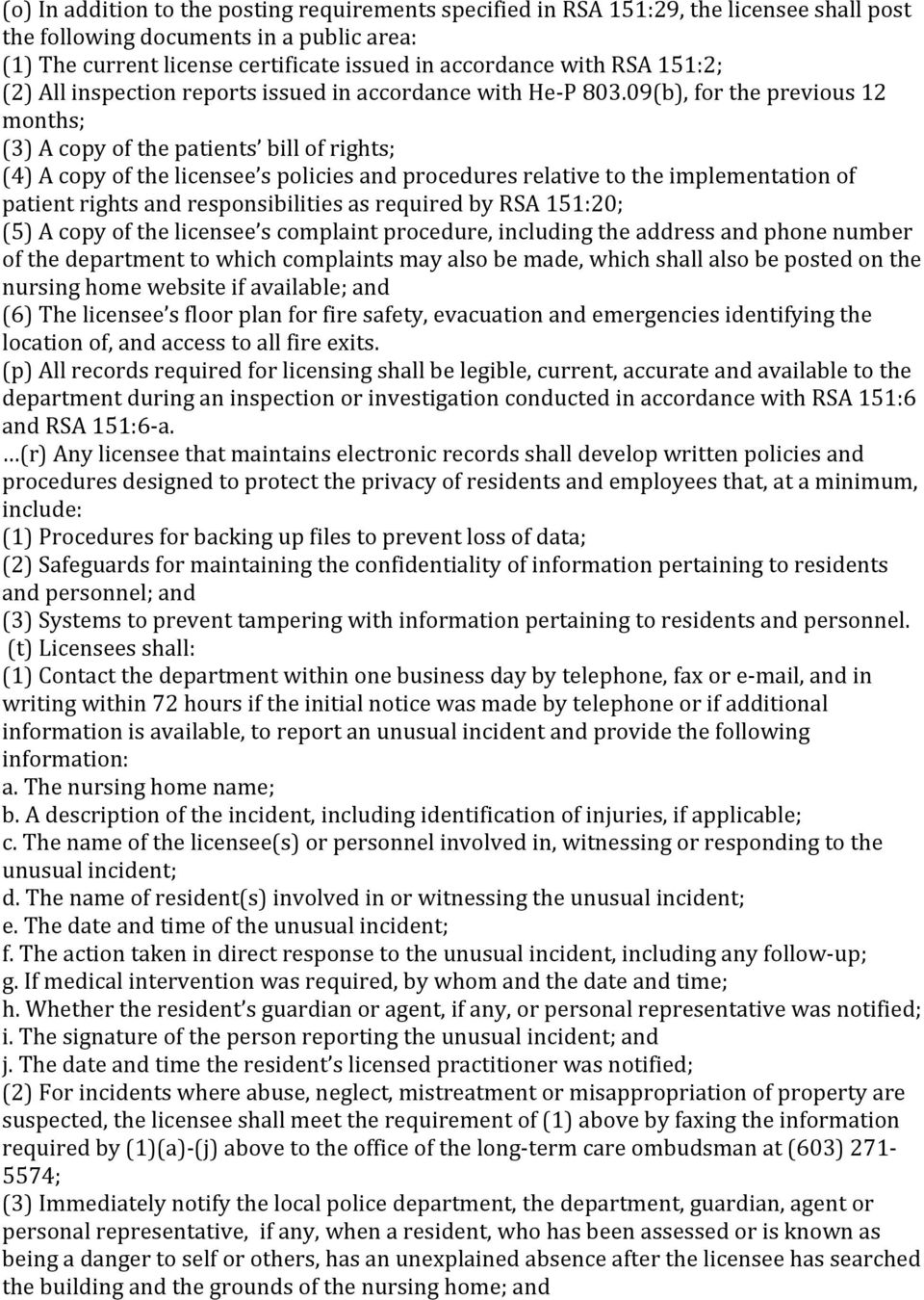09(b), for the previous 12 months; (3) A copy of the patients bill of rights; (4) A copy of the licensee s policies and procedures relative to the implementation of patient rights and