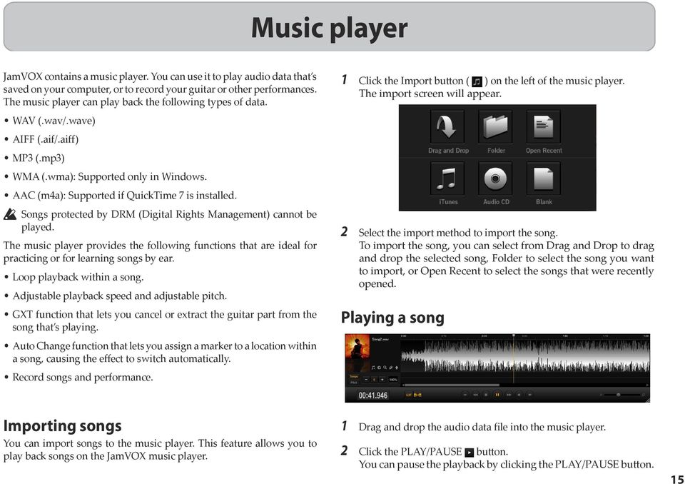 Songs protected by DRM (Digital Rights Management) cannot be played. The music player provides the following functions that are ideal for practicing or for learning songs by ear.