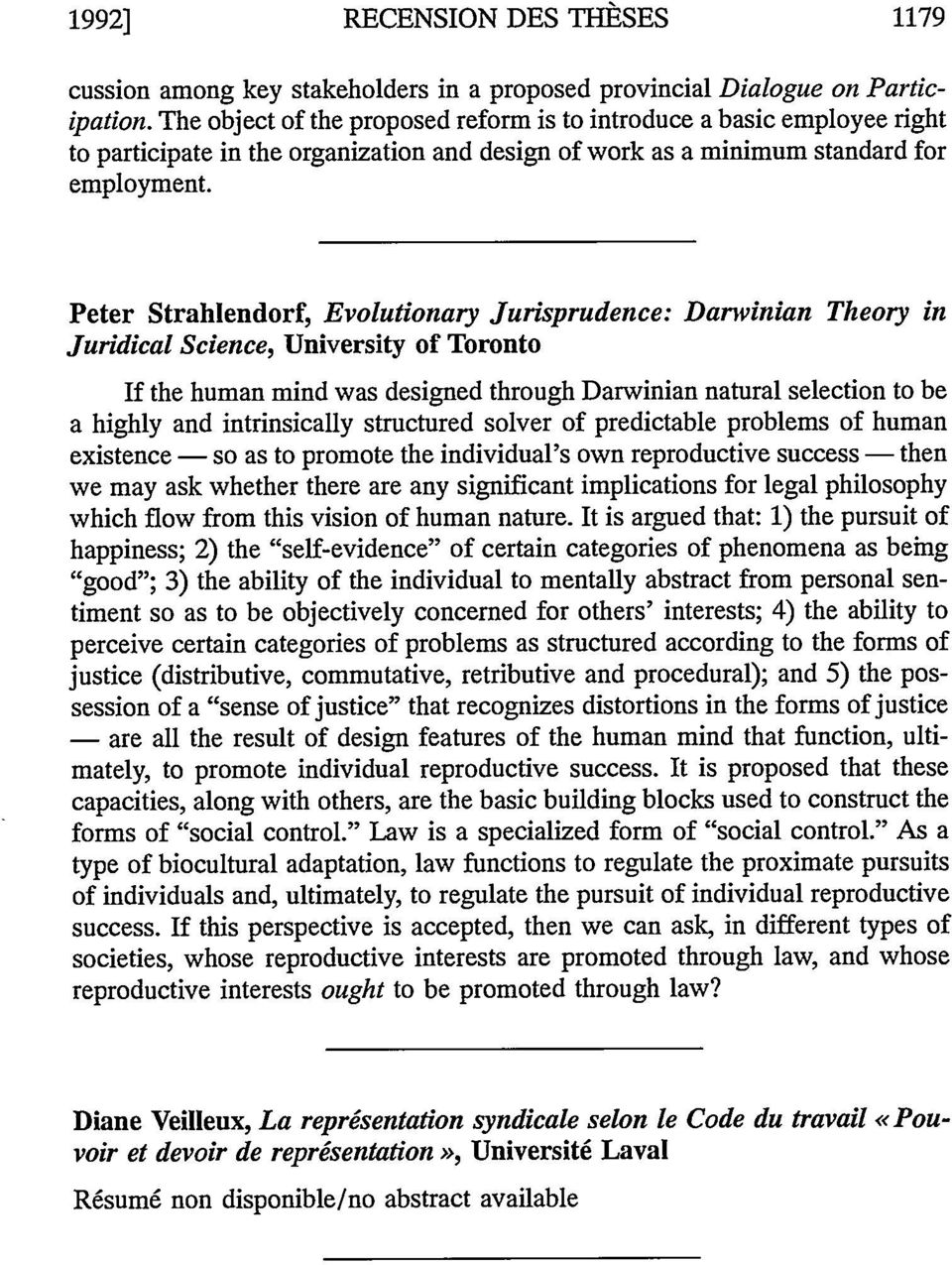 Peter Strahlendorf, Evolutionary Jurisprudence: Darwinian Theory in Juridical Science, University of Toronto If the human mind was designed through Darwinian natural selection to be a highly and