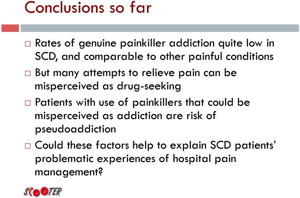 Patients with use of painkillers that could be misperceived as addiction are risk of