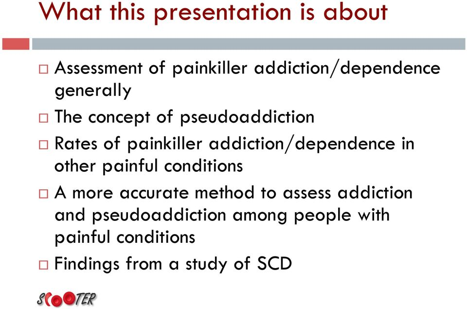 addiction/dependence in other painful conditions A more accurate method to