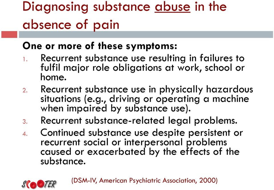 Recurrent substance use in physically hazardous situations (e.g., driving or operating a machine when impaired by substance use). 3.