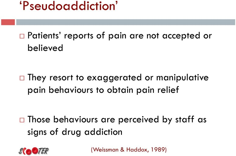 behaviours to obtain pain relief Those behaviours are