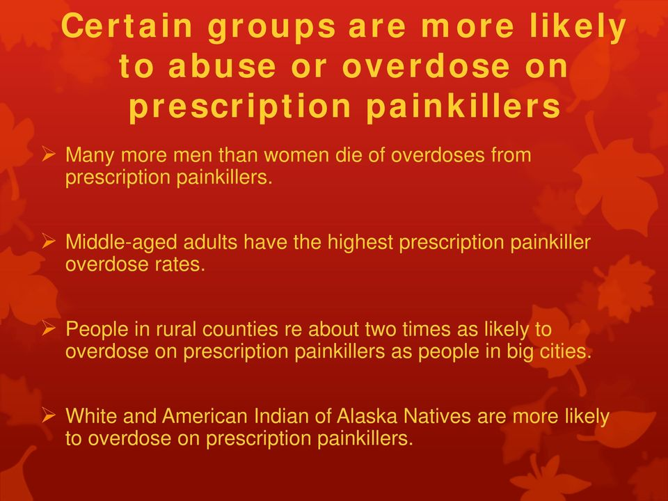 Middle-aged adults have the highest prescription painkiller overdose rates.