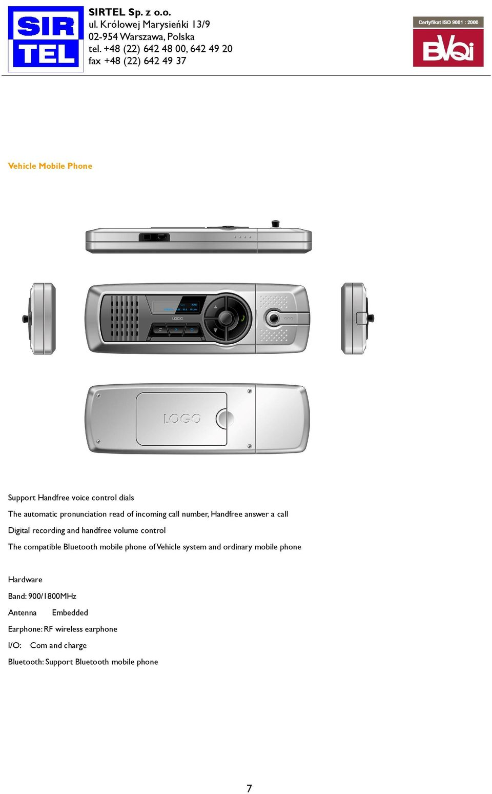 compatible Bluetooth mobile phone of Vehicle system and ordinary mobile phone Hardware Band: