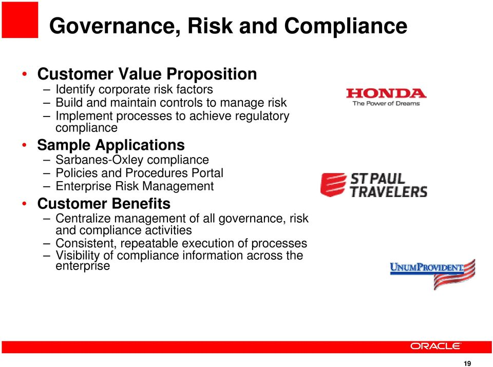and Procedures Portal Enterprise Risk Management Customer Benefits Centralize management of all governance, risk and