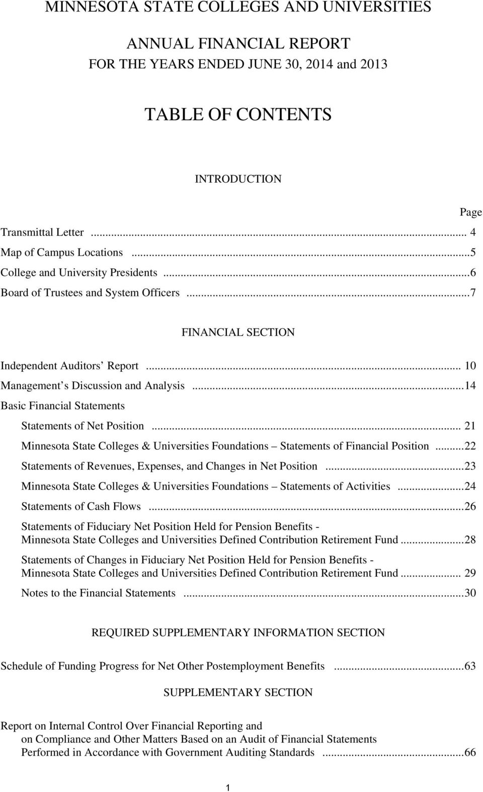 .. 14 Basic Financial Statements Statements of Net Position... 21 Minnesota State Colleges & Universities Foundations Statements of Financial Position.