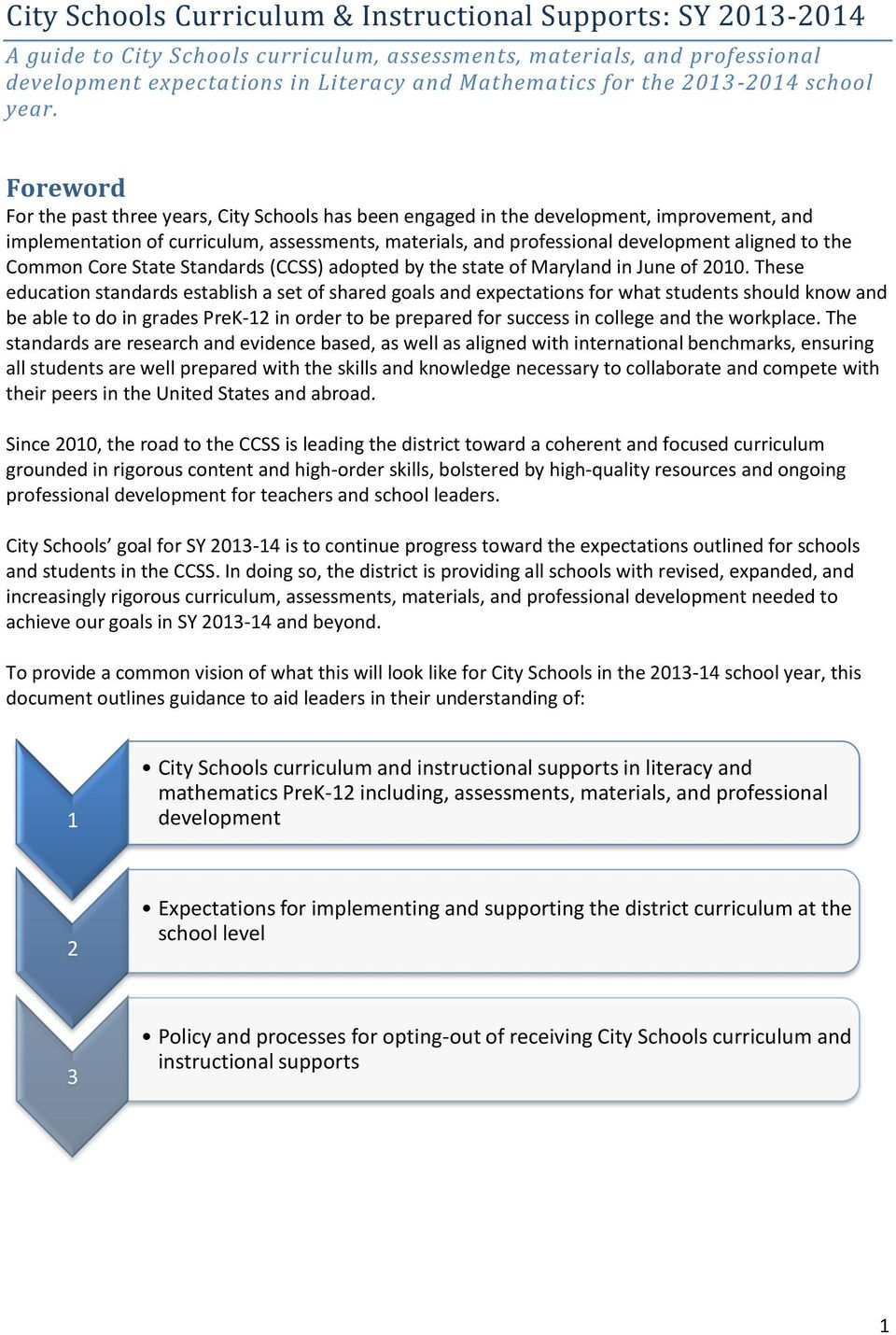 Foreword For the past three years, City Schools has been engaged in the development, improvement, and implementation of curriculum, assessments, materials, and professional development aligned to the