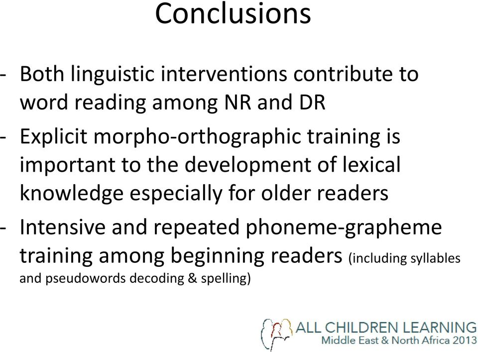 knowledge especially for older readers - Intensive and repeated phoneme-grapheme