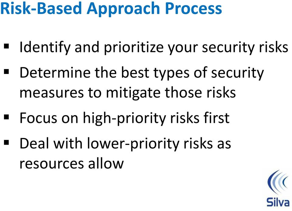 measures to mitigate those risks Focus on high-priority