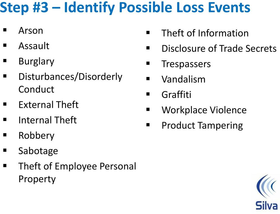 Sabotage Theft of Employee Personal Property Theft of Information