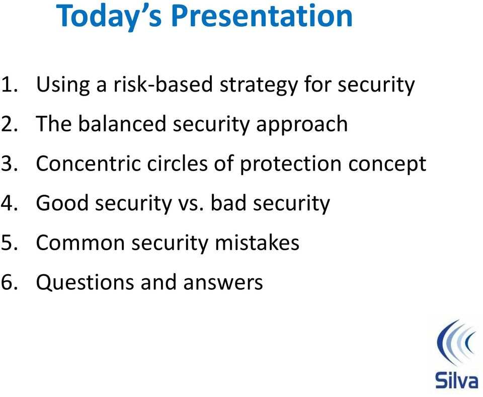 The balanced security approach 3.