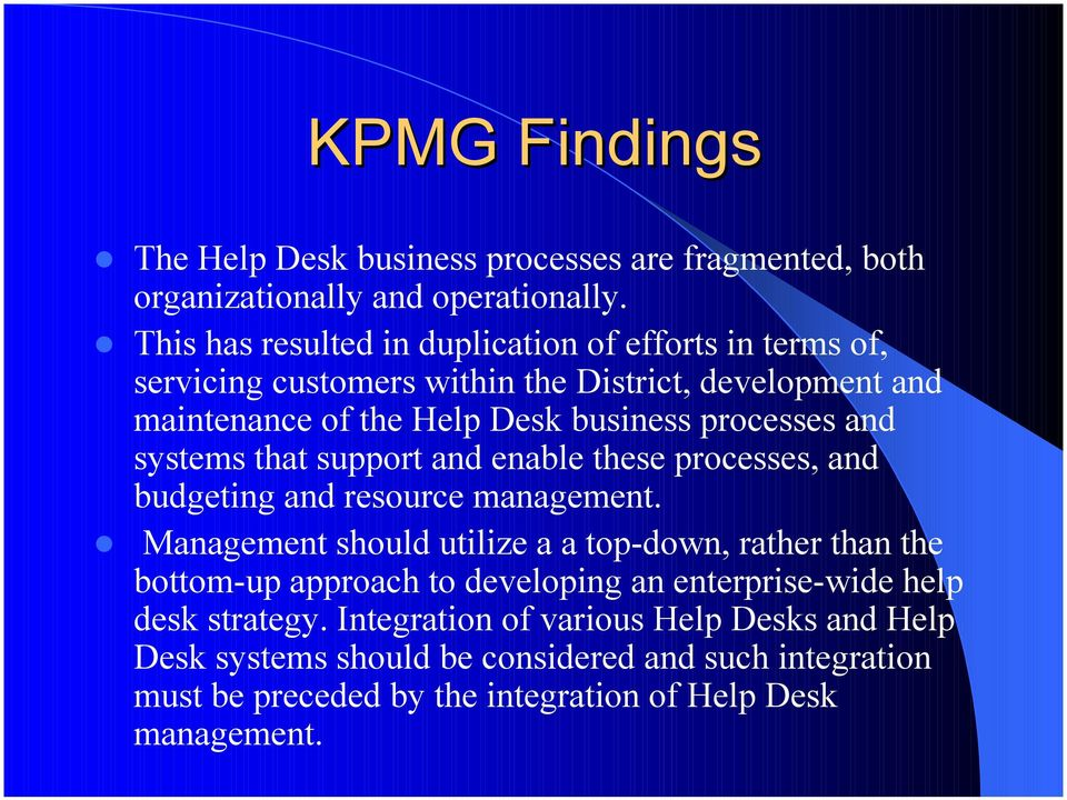 processes and systems that support and enable these processes, and budgeting and resource management.