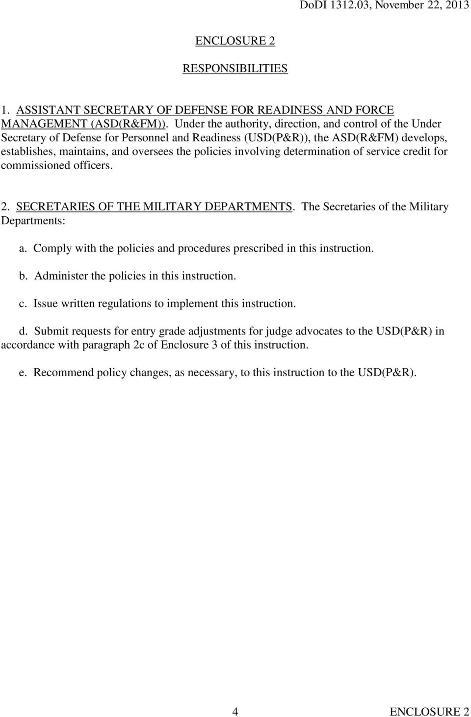 involving determination of service credit for commissioned officers. 2. SECRETARIES OF THE MILITARY DEPARTMENTS. The Secretaries of the Military Departments: a.