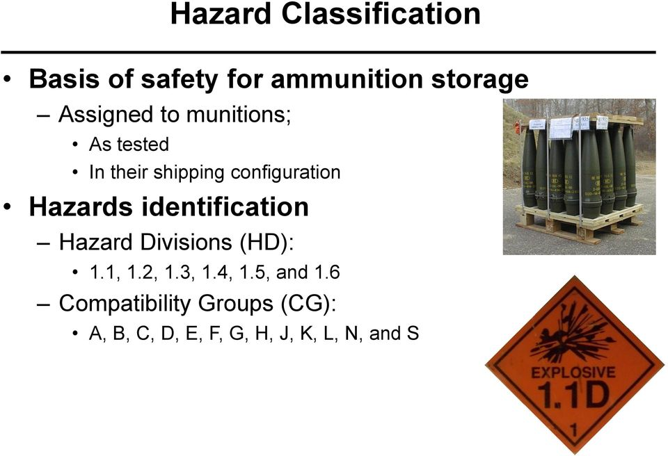 Hazards identification Hazard Divisions (HD): 1.1, 1.2, 1.3, 1.4, 1.