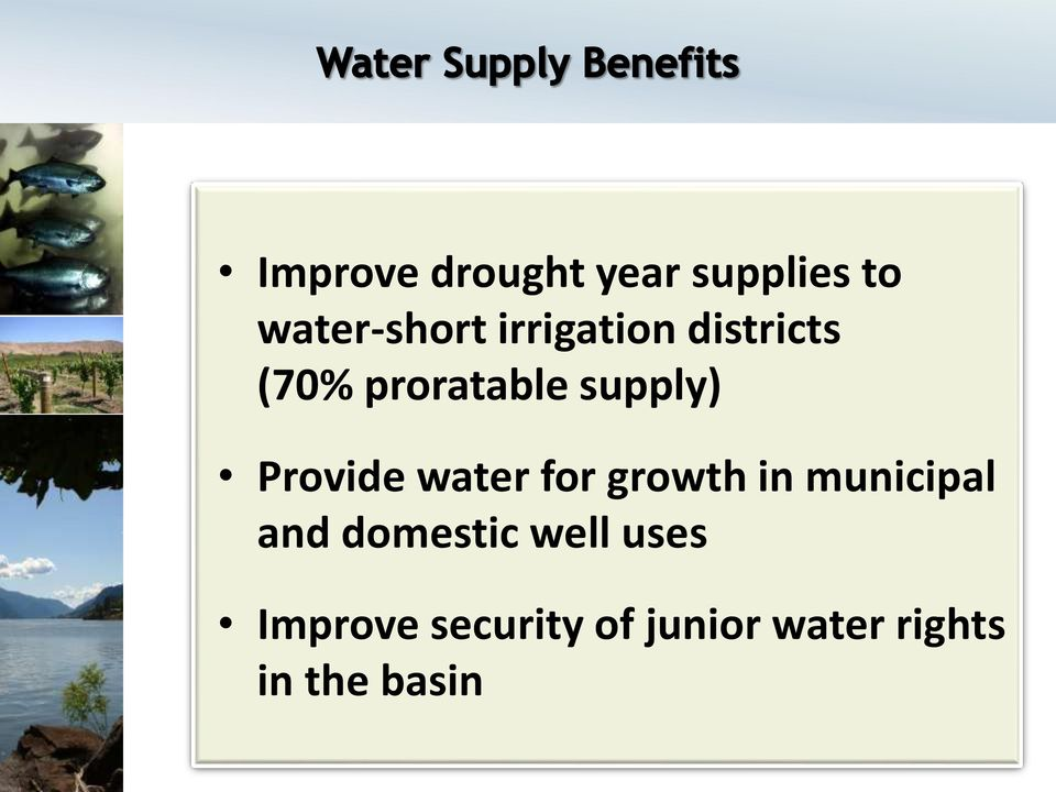 Provide water for growth in municipal and domestic
