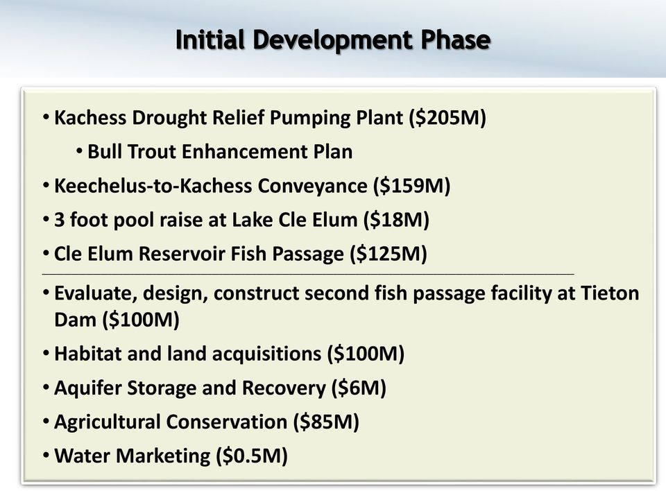 Evaluate, design, construct second fish passage facility at Tieton Dam ($100M) Habitat and land