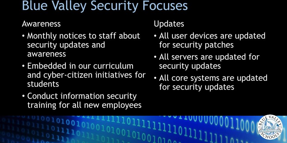 information security training for all new employees Updates All user devices are updated for