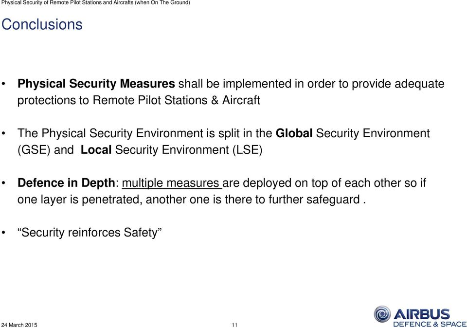 Environment (GSE) and Local Security Environment (LSE) Defence in Depth: multiple measures are deployed on
