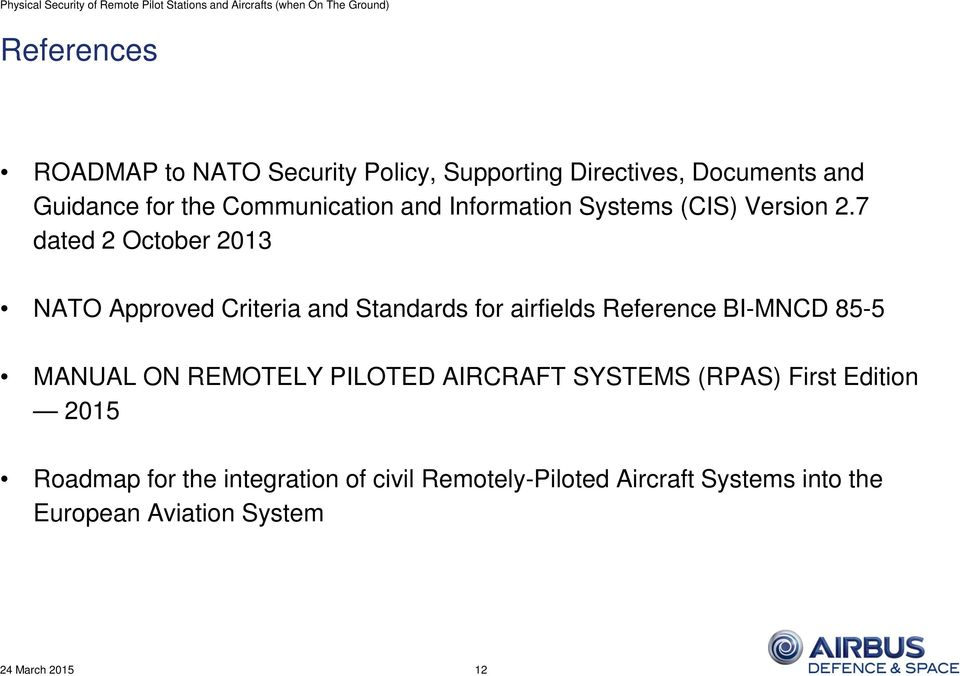 7 dated 2 October 2013 NATO Approved Criteria and Standards for airfields Reference BI-MNCD 85-5 MANUAL ON