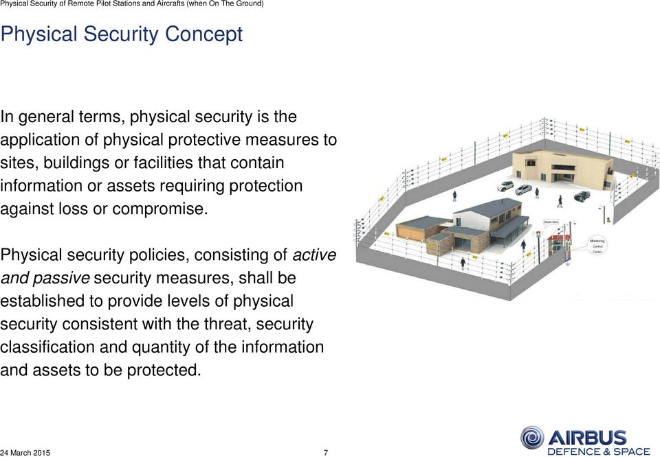 Physical security policies, consisting of active and passive security measures, shall be established to provide levels