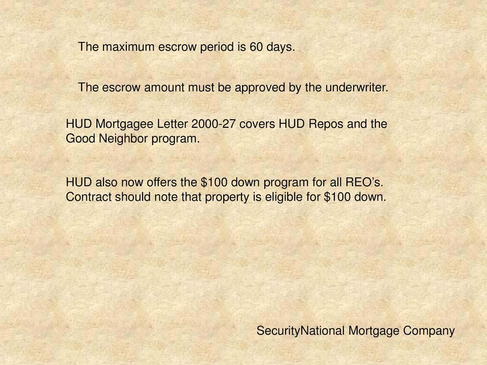 HUD Mortgagee Letter 2000-27 covers HUD Repos and the Good Neighbor program.