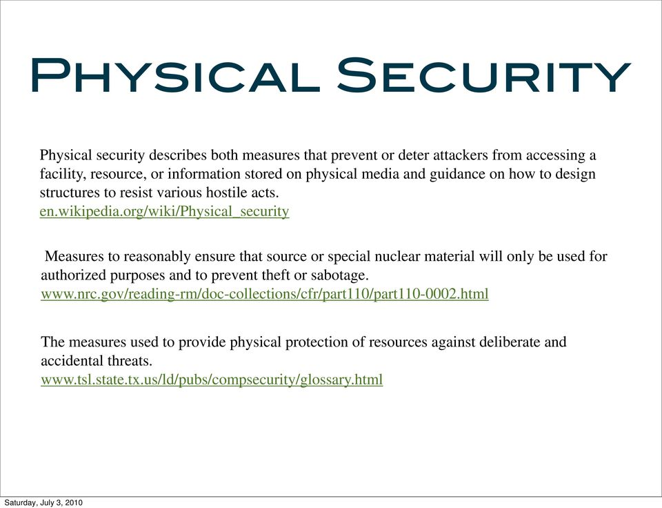 org/wiki/physical_security Measures to reasonably ensure that source or special nuclear material will only be used for authorized purposes and to prevent theft or