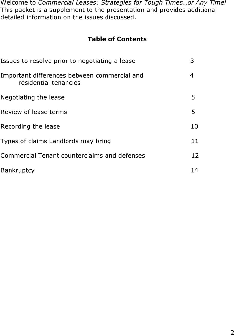 Table of Contents Issues to resolve prior to negotiating a lease 3 Important differences between commercial and 4