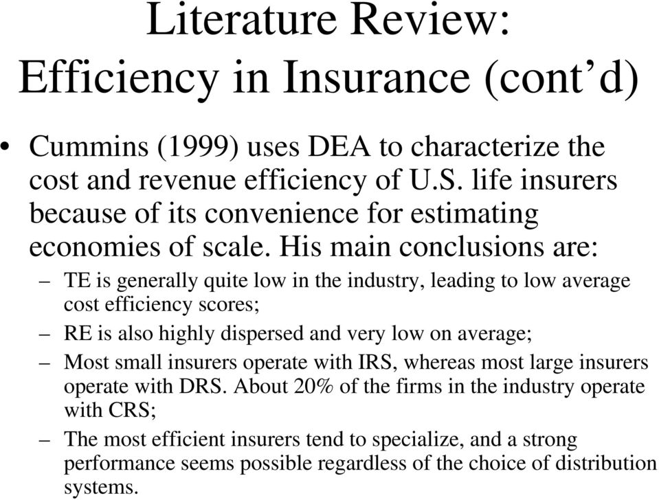 His main conclusions are: TE is generally quite low in the industry, leading to low average cost efficiency scores; RE is also highly dispersed and very low on