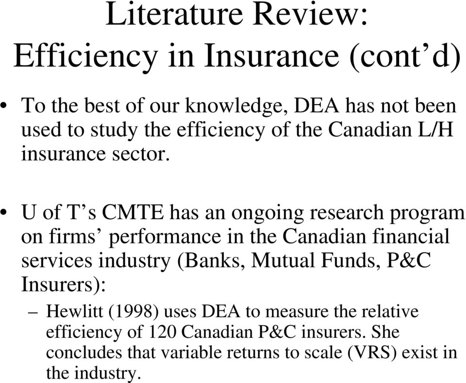 U of T s CMTE has an ongoing research program on firms performance in the Canadian financial services industry (Banks,