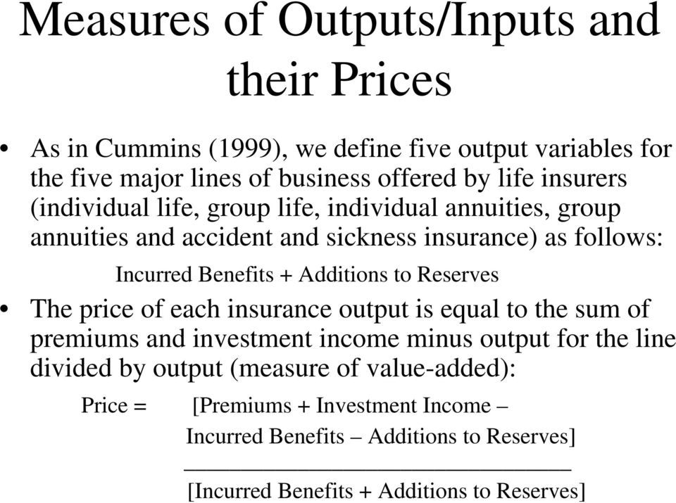 + Additions to Reserves The price of each insurance output is equal to the sum of premiums and investment income minus output for the line divided by