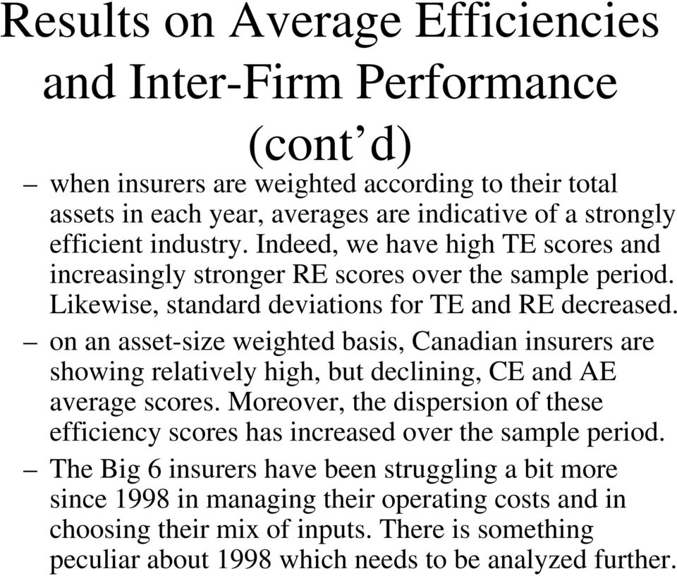 on an asset-size weighted basis, Canadian insurers are showing relatively high, but declining, CE and AE average scores.