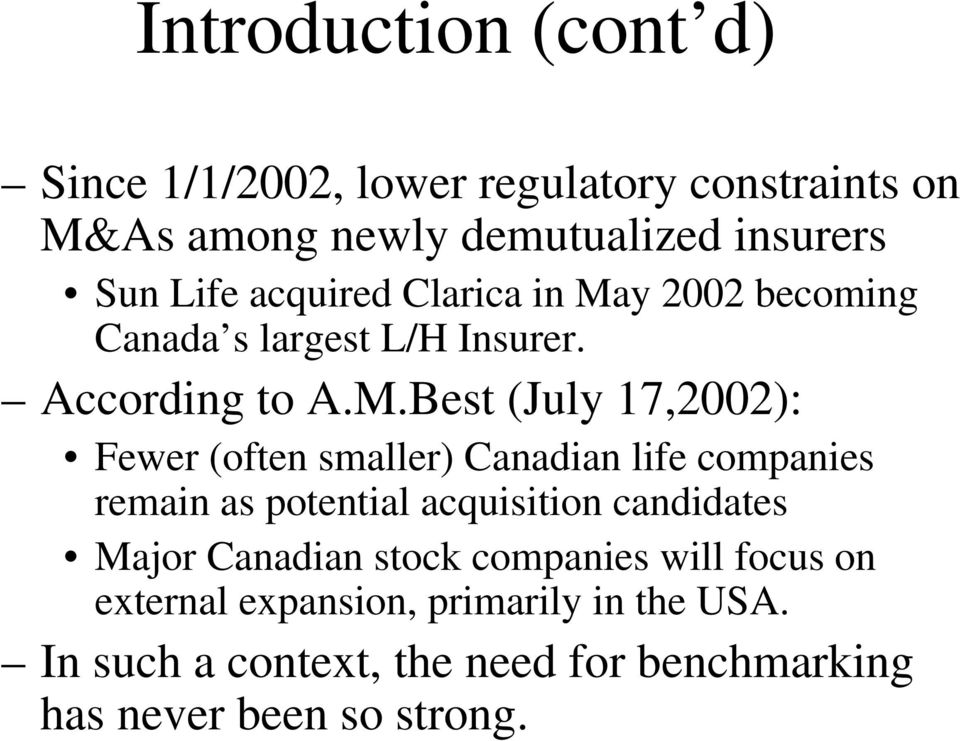 y 2002 becoming Canada s largest L/H Insurer. According to A.M.