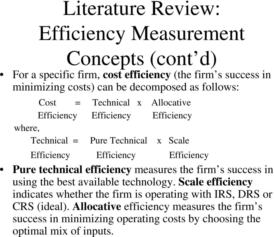 Efficiency Pure technical efficiency measures the firm s success in using the best available technology.