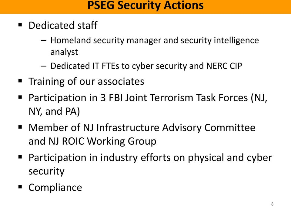 FBI Joint Terrorism Task Forces (NJ, NY, and PA) Member of NJ Infrastructure Advisory Committee