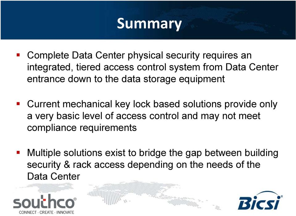 provide only a very basic level of access control and may not meet compliance requirements Multiple