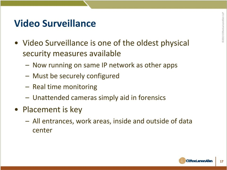 securely configured Real time monitoring Unattended cameras simply aid in