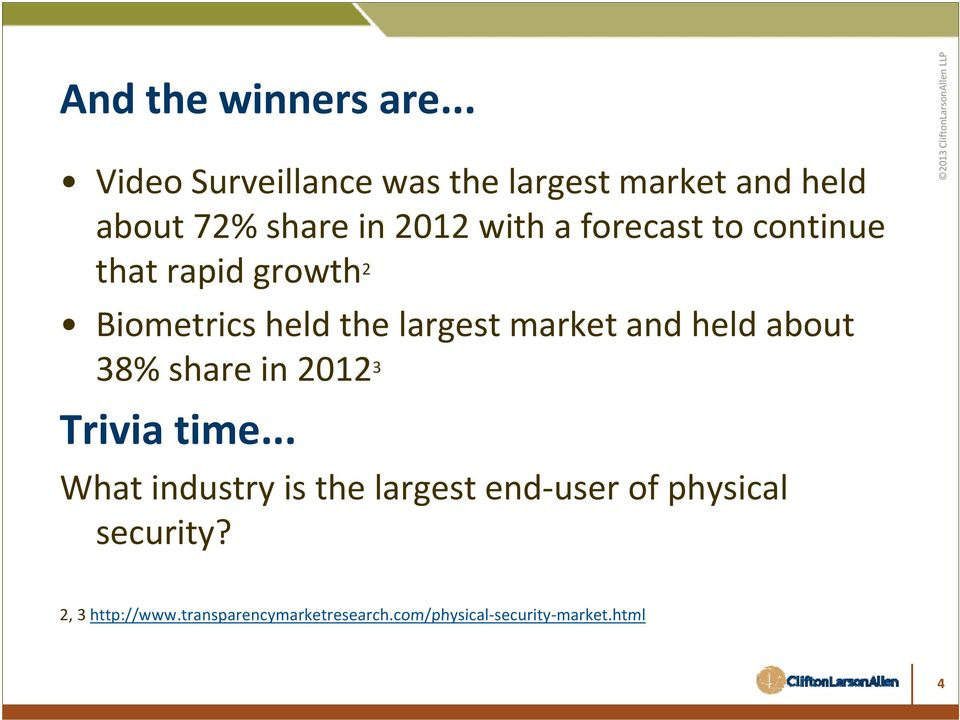that rapid growth 2 Biometrics held the largest market and held about 38% share in 2012 3 Trivia time.