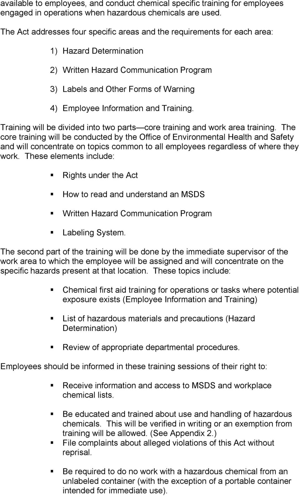 and Training. Training will be divided into two parts core training and work area training.