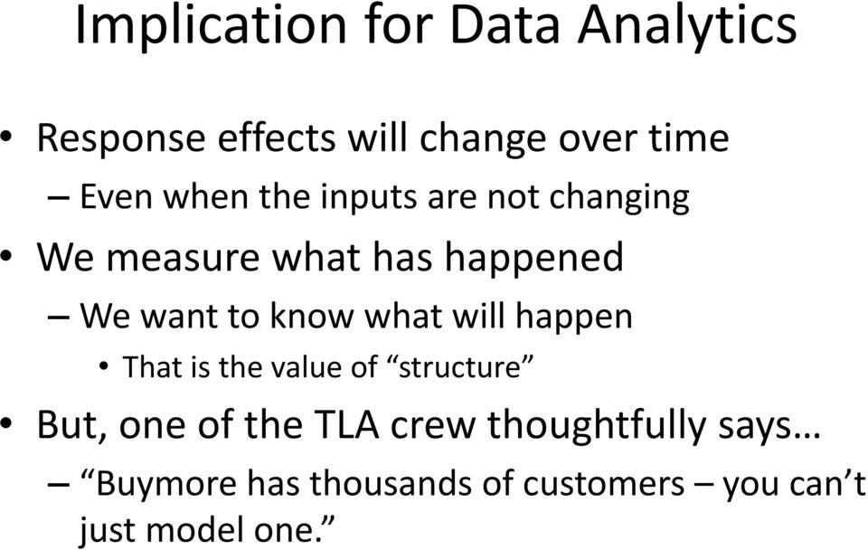 know what will happen That is the value of structure But, one of the TLA