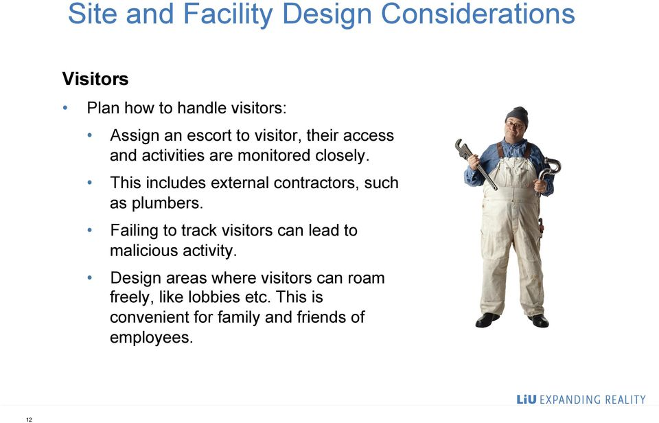 This includes external contractors, such as plumbers.