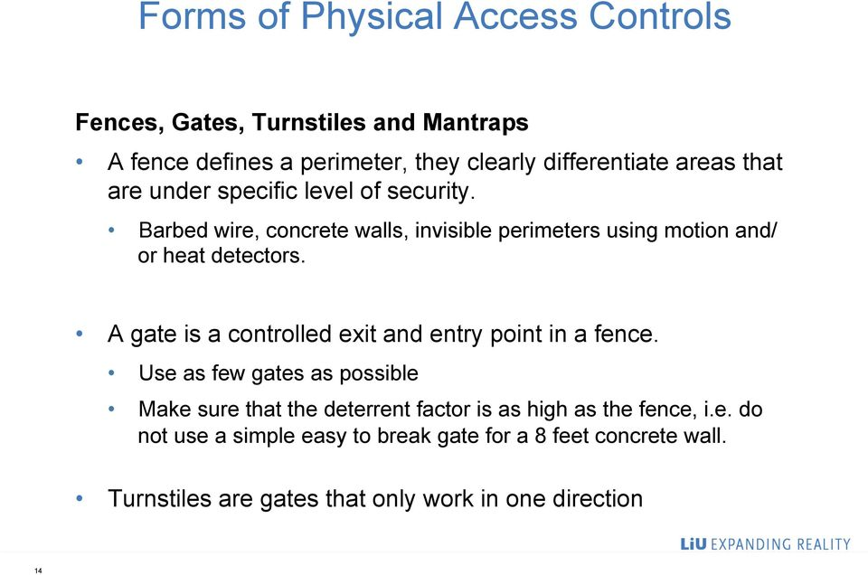 A gate is a controlled exit and entry point in a fence.