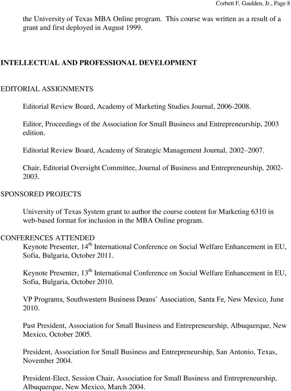 Editor, Proceedings of the Association for Small Business and Entrepreneurship, 2003 edition. Editorial Review Board, Academy of Strategic Management Journal, 2002 2007.