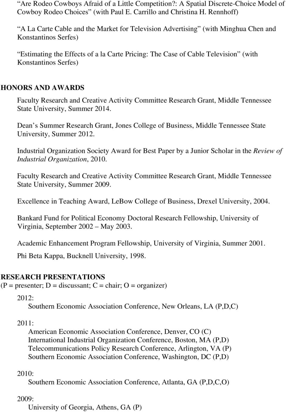 Konstantinos Serfes) HONORS AND AWARDS Faculty Research and Creative Activity Committee Research Grant, Middle Tennessee State University, Summer 2014.