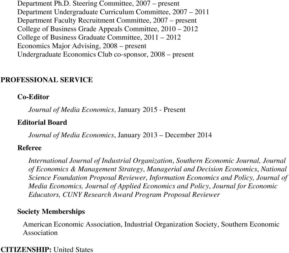 Journal of Media Economics, January 2015 - Present Editorial Board Journal of Media Economics, January 2013 December 2014 Referee International Journal of Industrial Organization, Southern Economic