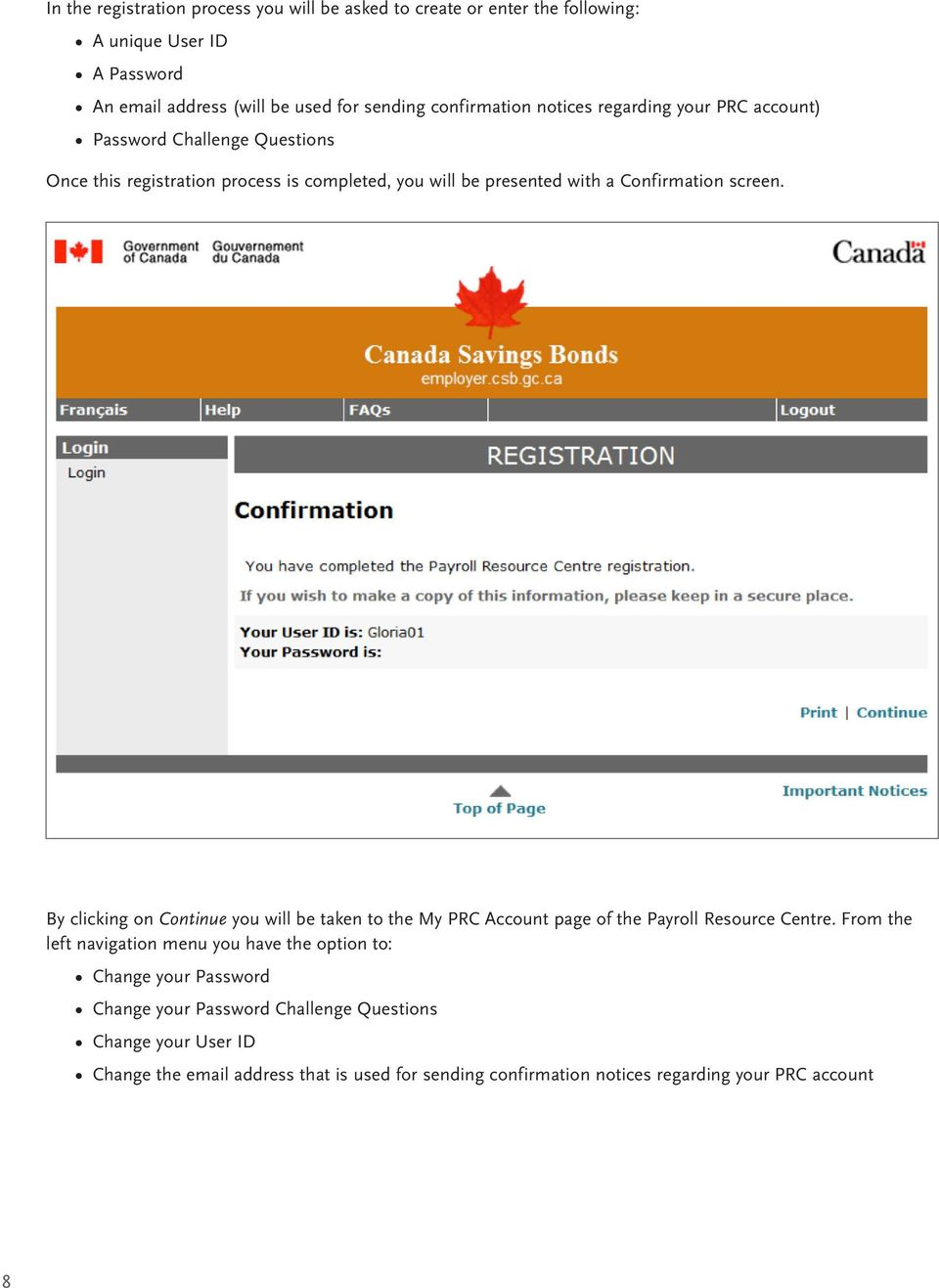 By clicking on Continue you will be taken to the My PRC Account page of the Payroll Resource Centre.