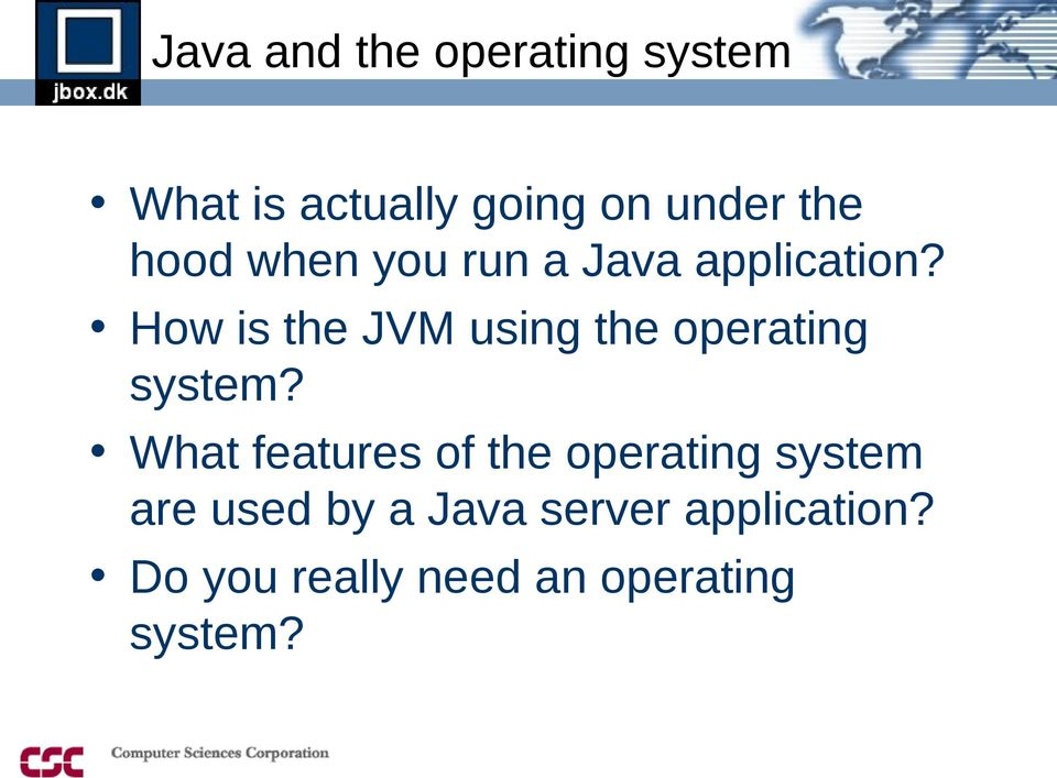 How is the JVM using the operating system?