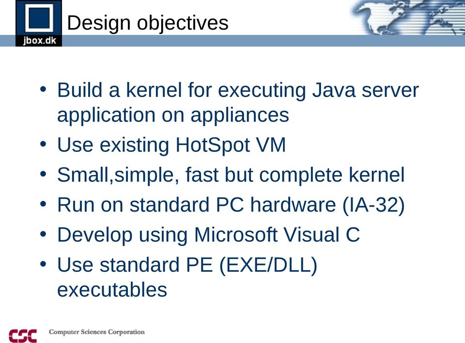 fast but complete kernel Run on standard PC hardware (IA-32)