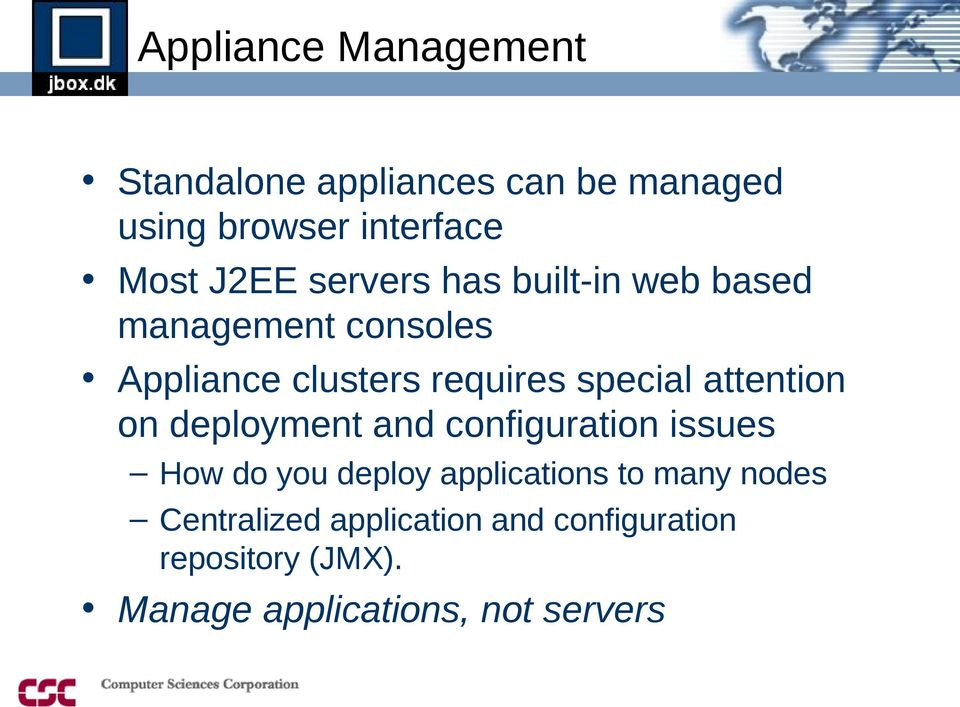 attention on deployment and configuration issues How do you deploy applications to many
