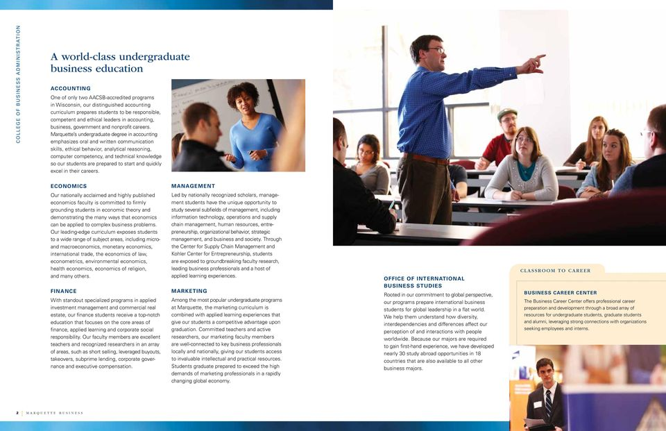 Marquette s undergraduate degree in accounting emphasizes oral and written communication skills, ethical behavior, analytical reasoning, computer competency, and technical knowledge so our students